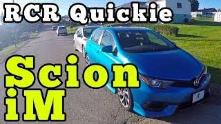 2016 Scion iM: RCR Quickie
