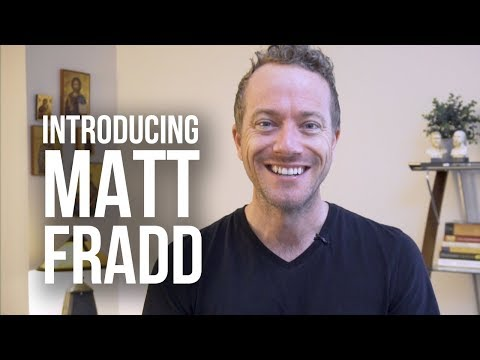 Introducing Matt Fradd
