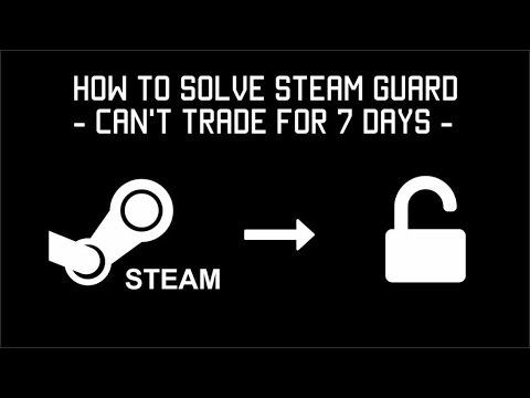 How To Solve Steam Guard Can T Trade For 7 Days