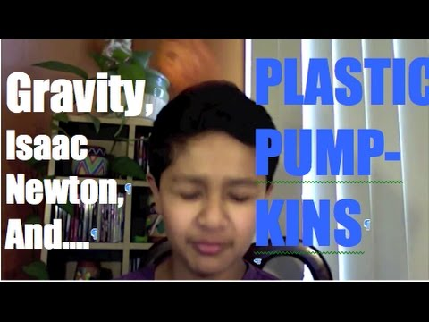 Gravity, Isaac Newton, and Plastic Pumpkins
