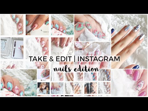 How I Take & Edit My Instagram Photos (NAILS EDITION) | Followthatway