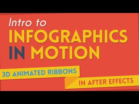 Intro to Infographics in Motion: 3D Animated Ribbons | After Effects Tutorial