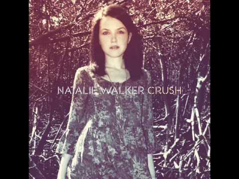 Natalie Walker - Crush