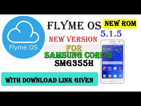 Flyme os 5.1.5 new rom for samsung core 2