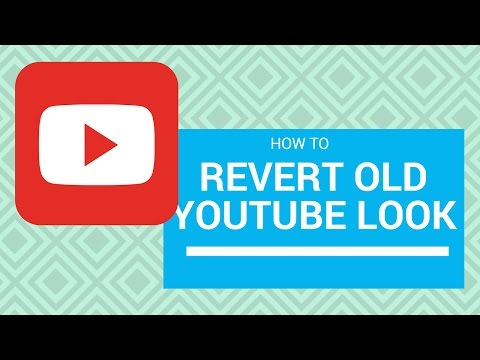 How To Get The Old YouTube Layout Back 2017