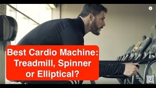 What is the Best Cardio Machine: Treadmill, Elliptical, or Spinner?