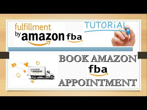 How To Book An Appointment For Amazon FBA Shipments to send them to fulfilment center
