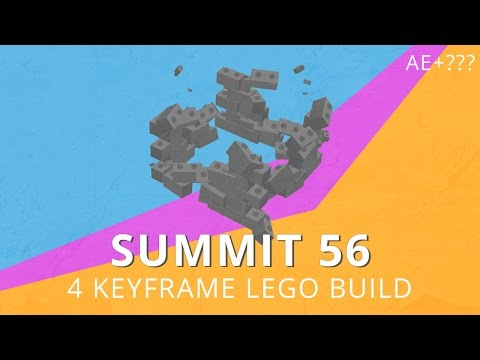 Summit 56 - 4 Keyframe Lego Build - After Effects & ???