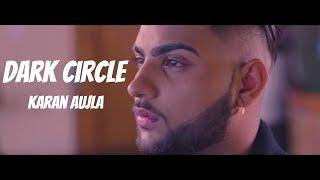Dark Circle (Full Video) Karan Aujla | Deep Jandu | Latest Punjabi Songs 2017