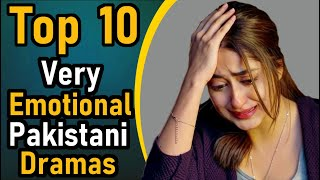 Top 10 Very Emotional Pakistani Dramas || Pak Drama TV || Emotional Pakistani Dramas of All Time