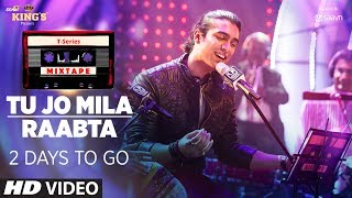 T-Series Mixtape : Tu Jo Mila /Raabta Song  | 2 Days to Go |  Shirley Setia & Jubin Nautiyal