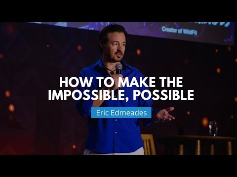 How to Make the Impossible, Possible | Eric Edmeades