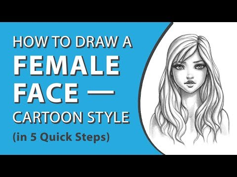 How to Draw a Female Face—Cartoon Style (in 5 Quick Steps)