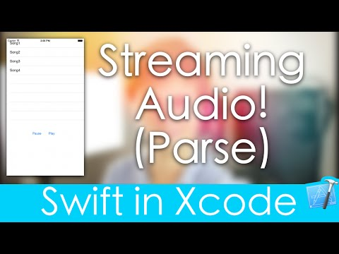 Streaming Audio! (Swift in Xcode : Parse)