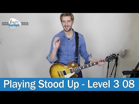 Guitar Tips - Play Guitar Standing Up (Level 3 08 BONUS Download only lesson)