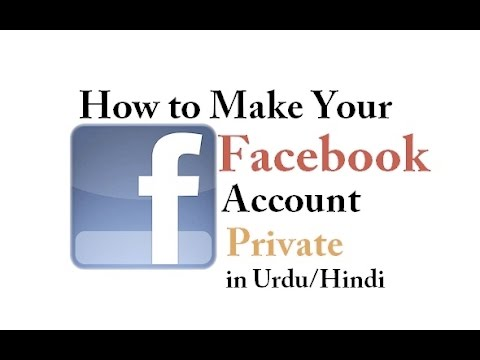 How To Make Your Facebook Completely Private - Urdu/Hindi