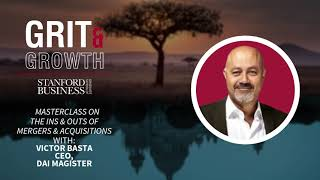 Grit & Growth | Masterclass on The Ins & Outs of Mergers & Acquisitions