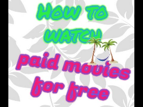 How to watch paid movies for free