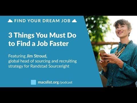 3 Things You Must Do to Find a Job Faster, with Jim Stroud