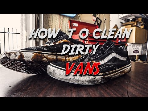 How To Clean Dirty Vans !
