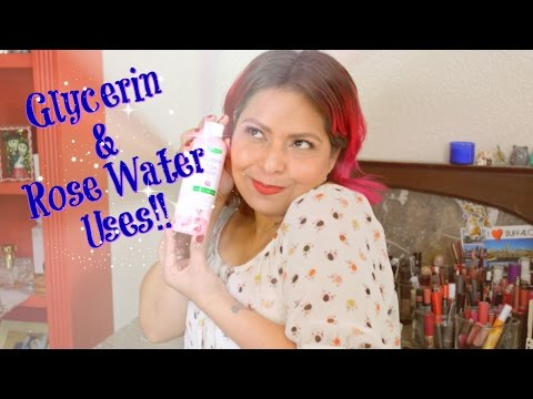 Glycerin & Rose Water Uses