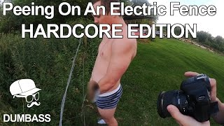 Peeing On An Electric Fence [HARDCORE EDITION]