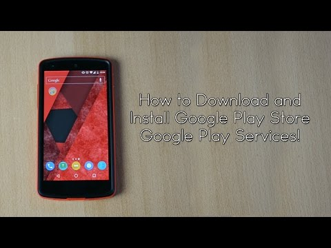 How to Download and Install Google Play Store/Google Play Services!