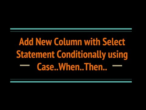 CASE..When to conditionally add new column in SQL