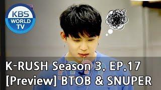 Kbs World Idol Show K-rush Season3 - Ep.17 Btob & Snuper [preview]