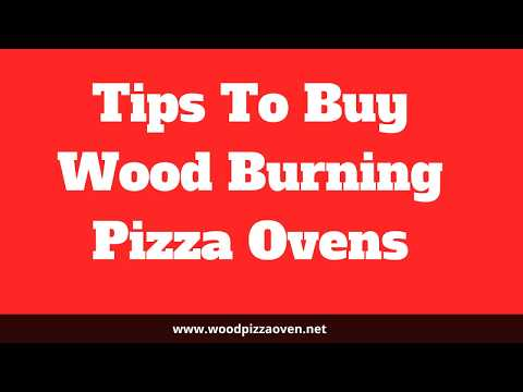 Tips to Buy Wood Burning Pizza Ovens