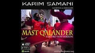 Mast Qalander (Electro-Sufi Mix) - Karim