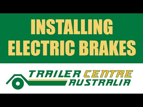 How to install electric brakes on your trailer - TRAILER CENTRE AUSTRALIA