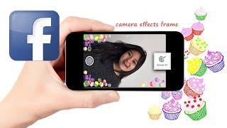 how to use facebook camera effects platform to create frames