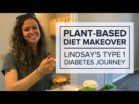 Plant-Based Diet Makeover: Lindsay's Type 1 Diabetes Journey