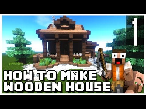 Minecraft: How To Make a Small Wooden House - Part 1