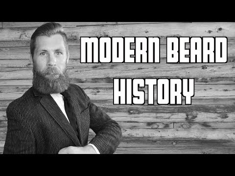 The History Of The Modern Beard!!!