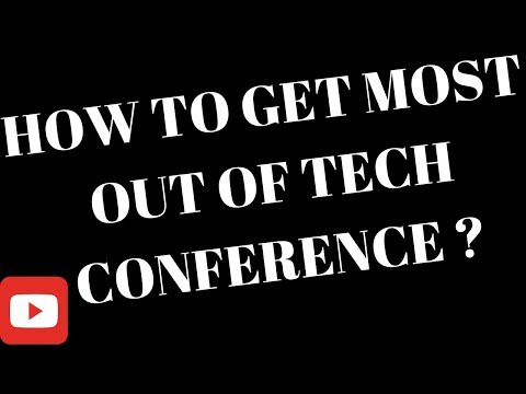 HOW TO GET MOST OUT OF CONFERENCE