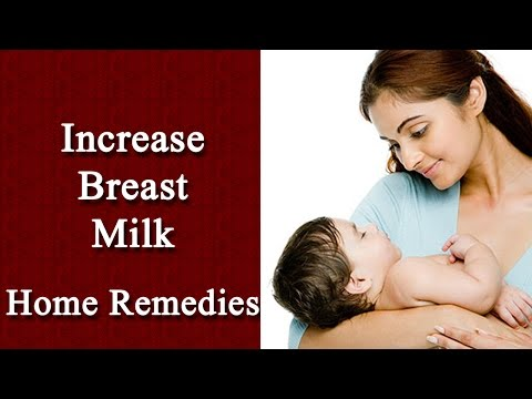 How To Increase Breast Milk - Home Remedies To Increase Breast Milk For Feeding Your Baby