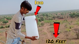 Dropping Big Ice From 120 Feet Height || Big Ice vs 120 Feet Water Tank || Experiment King