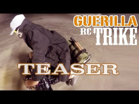 GUERILLA RC TRIKE   - TEASER