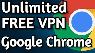 Get Unlimited Free VPN on Google Chrome | Best 3 Extensions (2020)