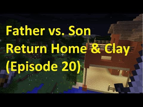 Father vs. Son Return Home & Clay (Episode 20)
