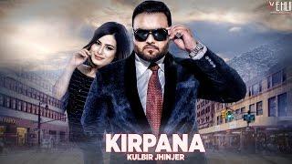 Kirpana (Full Song) Kulbir Jhinjer | Latest Punjabi Songs 2016 | Vehli Janta Records