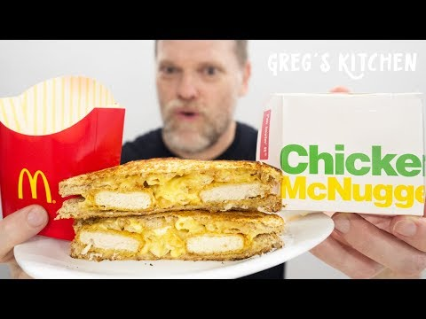 Making a Cheesy Mcdonalds Nuggets and Fries Toasted Sandwich - Greg's Kitchen