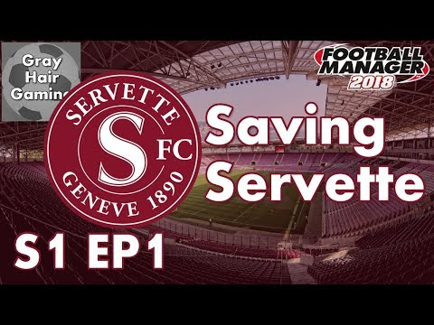 Let's Play FM18 - Saving Servette - Introduction and Episode 1 - FM18 Gameplay - FM18 Fallen Giant