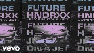 Download Future - Jumpin on a Jet (Audio)