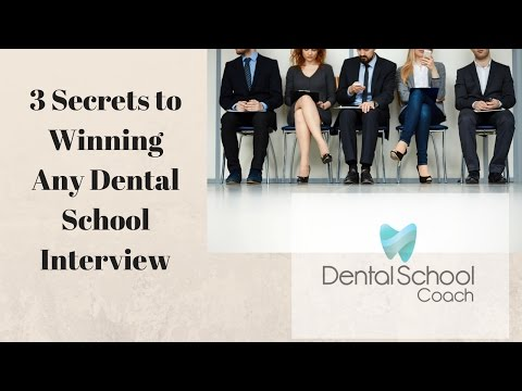 3 Secrets to Winning Any Dental School Interview