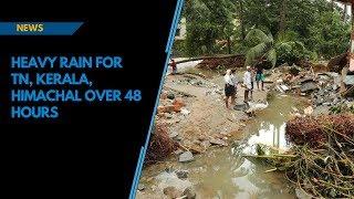 Heavy rain to lash Karnataka, Kerala, TN, Himachal over next 48 hours
