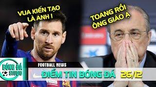 ĐIỂM TIN BÓNG ĐÁ 26/12| Messi kiến tạo số 1 thập kỷ - Perez sắp mất ghế chủ tịch