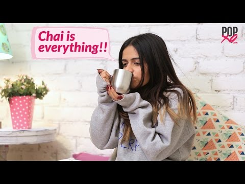Things You'll Get If You're Addicted To Chai! - POPxo